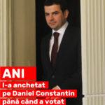 ANI a tergiversat ancheta averii lui Daniel Constantin timp de 2 ani și 8 luni. Cazul a fost clasat după ce Daniel Constantin și apropiații lui au votat guvernul Iohannis-Orban.